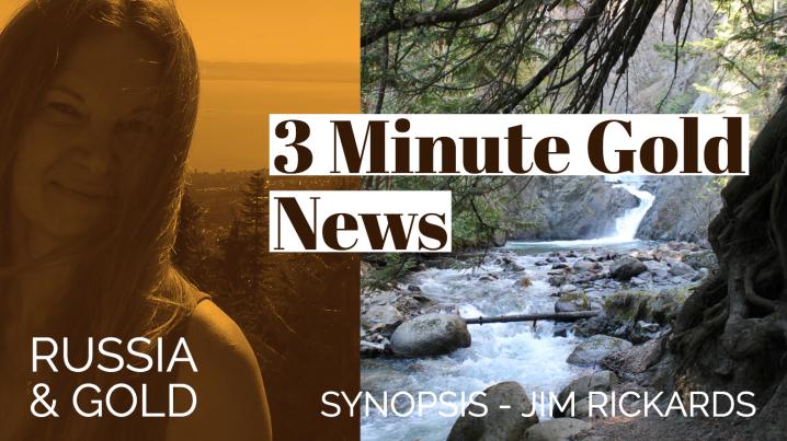 3 Minute Gold News – Jim Rickards – Gold & Russia – August 27,2018