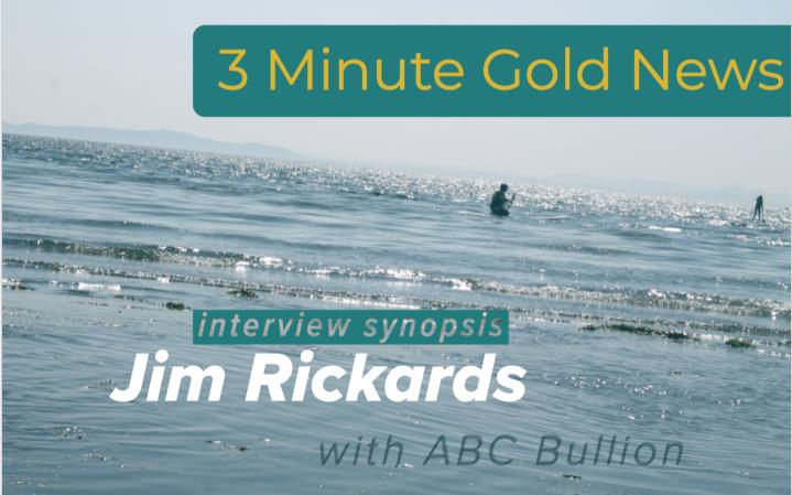 3 Min. Gold News – Aug 30, 2019 – Jim Rickards with ABCBullion